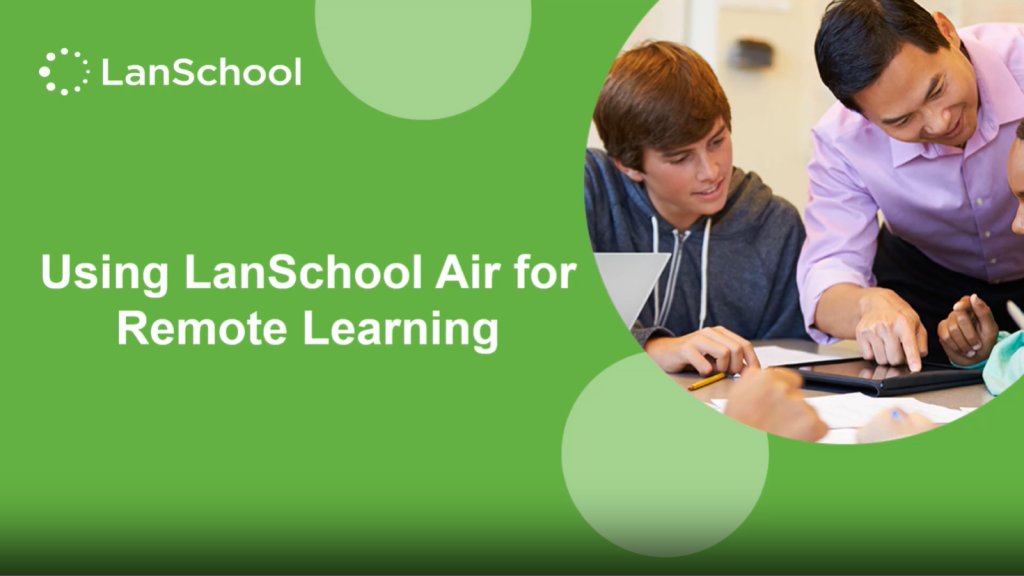 Using Lanschool Air for Remote Learning