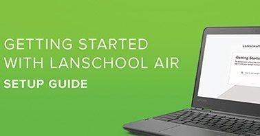 LanSchool Air Setup Guide - Laptop